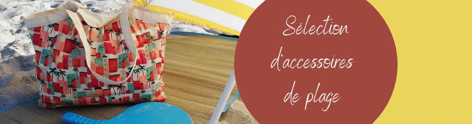 Optez pour les accessoires de mode et les sacs Papa Pique et Maman coud pour vous équier pendant vos sorties plage de cet été !