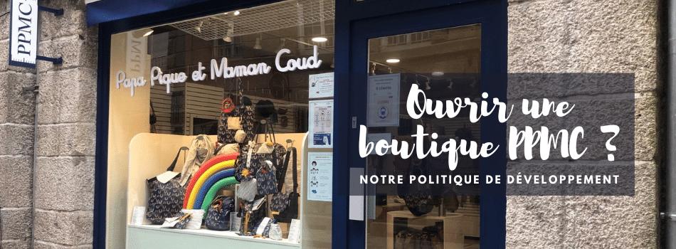 Comment ouvrir une boutique Papa Pique et Maman Coud ?