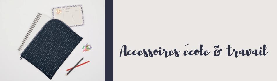 Les accessoires pour l'école et le travail en tissu Papa Pique et Maman Coud