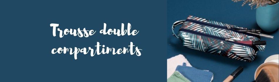 Trousse double compartiments - Papa Pique et Maman Coud
