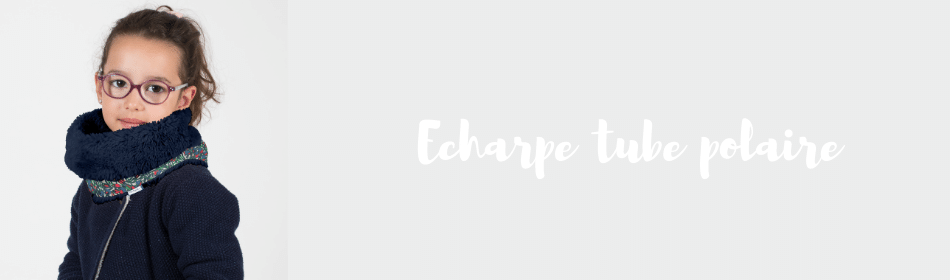 Echarpe tube polaire enfant - Papa Pique et Maman Coud
