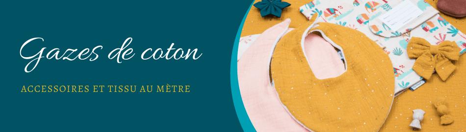 Accessoires et Tissus en Gaze de Coton - Papa Pique et Maman Coud