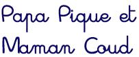 Papa Pique et Maman Coud